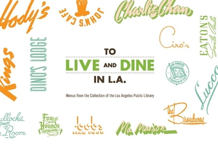 The Los Angeles Public Library presents highlights from its menu collection in special exhibition