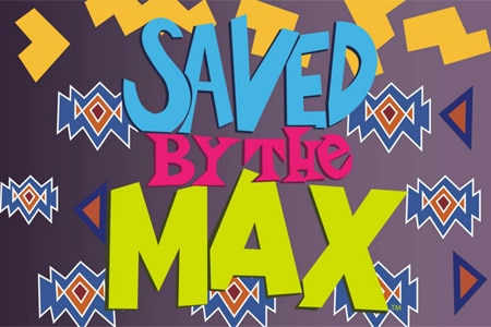 Saved by the Max has extended its run from June through August 31, 2016