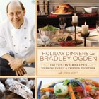Holiday Dinners with Bradley Ogden features 150 recipes for Thanksgiving and other holidays