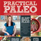 Learn how to eat like our caveman ancestors with Practical Paleo, featuring 30-day meal plans and over 120 recipes