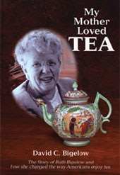 My Mother Loved Tea by David C. Bigelow