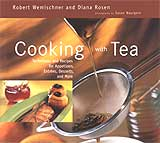 Cooking with Tea by Robert Wemischner and Diana Rosen