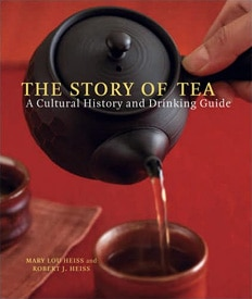 The Story of Tea by Mary Lou Heiss and Robert J. Heiss