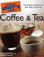 The Complete Idiot's Guide to Coffee & Tea