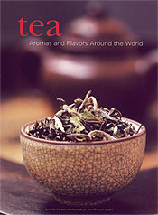Tea: Aromas and Flavors Around the World by Lydia Gautier