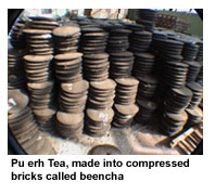Pu-erh Tea is made into compressed bricks called beencha