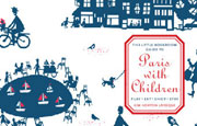 The Little Bookroom Guide to Paris with Children helps you and your kids get the most out of the City of Light
