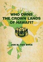 Who Owns the Crown Lands of Hawai'i?