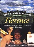 The Food Lover's Guide to Florence by Emily Wise Miller