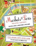 Markets of Paris Second Edition by Dixon Long and Marjorie R. Williams