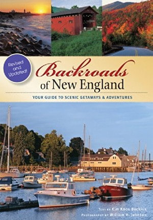 Backroads of New England, by Kim Knox Beckius, is part picture book and part travel guide