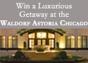 Enter to win a trip to the posh Waldorf-Astoria Chicago
