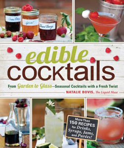 From Garden to Glass - Seasonal Cocktails with a Fresh Twist by Natalie Bovis