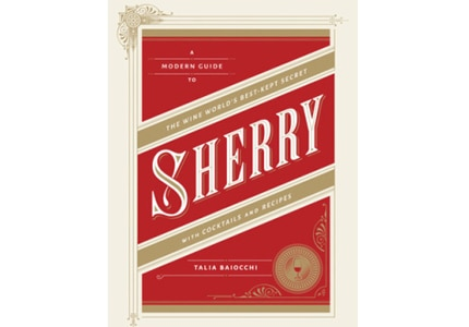 This guide to sherry demystifies the complex world of fortified wine