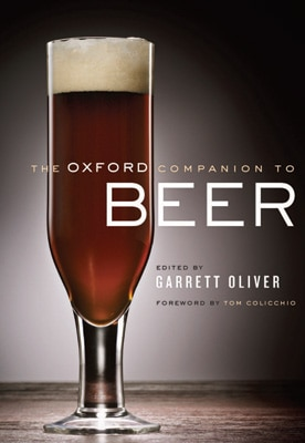 The Oxford Companion to Beer, edited by Garrett Oliver
