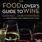 Read our review of The Food Lover's Guide to Wine, a new book on wine from a foodie perspective