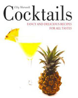 Ramp up your bartender repertoire with the creative concoctions in Cocktails – Fancy and Delicious Recipes for all Tastes